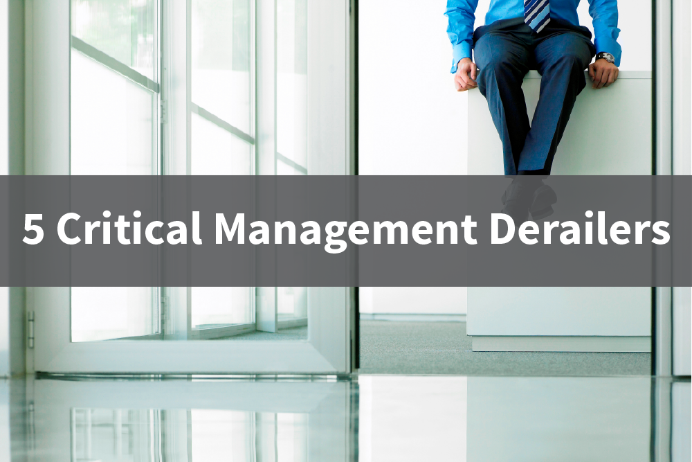 5 Critical Management DeRailers
